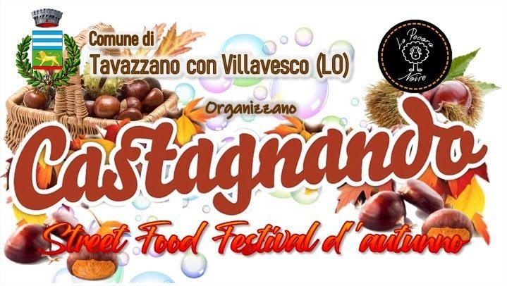 TAVAZZANO CON VILLAVESCO (LO): Castagnando - Street Food Festival d'Autunno 2021